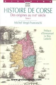 Michel Vergé-Franceschi Histoire de Corse tome 1